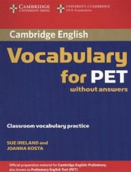 Cambridge English Vocabulary for PET. Without answers. Classroom vocabulary practice