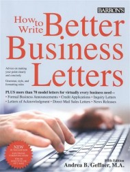 Barron`s. How to Write Better Business Letters