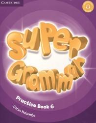 Super Grammar. Practice Book. Level 6 (книга на английском языке)
