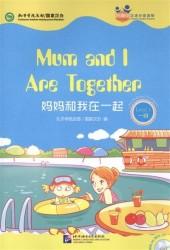 """Chinese Graded Readers (Level 1): Mum and I Are Together /Адаптированная книга для чтения c CD (HSK 1) """"Мы с мамой вместе"""" (книга на английском и китайском языках)"""